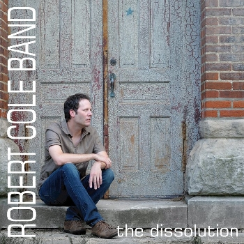 the dissolution - Robert Cole Band